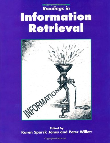 Readings in Information Retrieval (The Morgan Kaufmann Series in Multimedia Information and Systems) (Retrieval Systems)