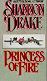 Princess of Fire, Shannon Drake, 0821747967