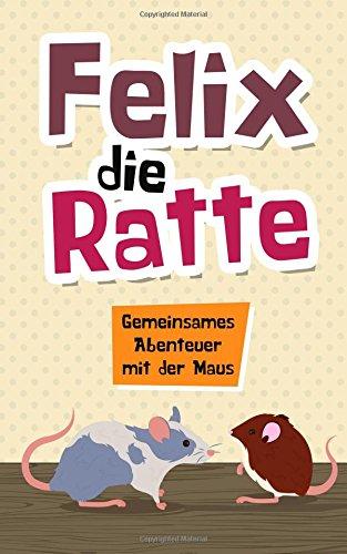 felix-die-ratte-gemeinsames-abenteuer-mit-der-maus-kindergeschichten-vom-felix
