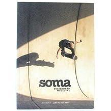 Soma, skateboard medecine, Numéro Un, juillet et Août 2007