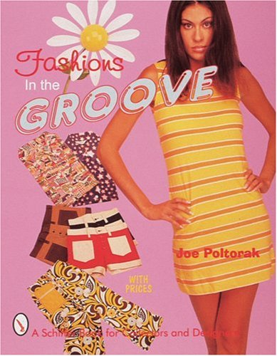 Fashions in the Groove: '60S & '70s (Schiffer Book for Collectors and - And Fashion 70s 60s