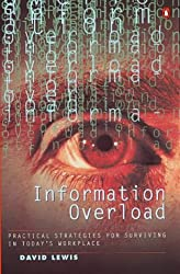 Information Overload: Practical Strategies for Surviving in Today's Workplace (Penguin business)