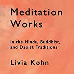 Meditation Works in the Daoist, Buddhist and Hindu Traditions | Livia Kohn