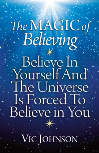 The Magic Of Believing Believe In Yourself And The Universe Is