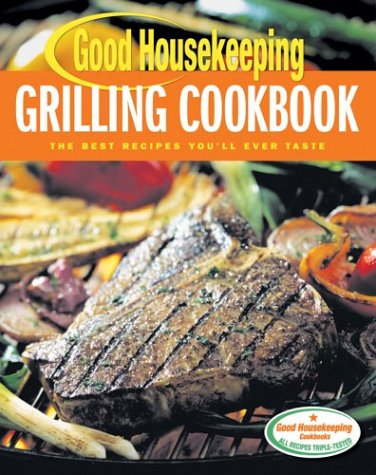 good-housekeeping-grilling-cookbook-the-best-recipes-youll-ever-taste