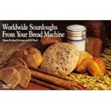Worldwide Sourdoughs from Your Bread Machine (Nitty Gritty Cookbooks) by Donna Rathmell German (1994-02-03)