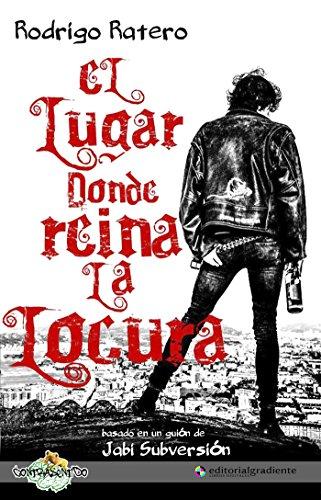 el-lugar-donde-reina-la-locura-spanish-edition