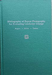 Bibliography of Repeat Photography Evaluating Landscape Change