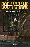 Bob Morane - Opération Chronos