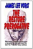 The Restore Prerogative, James Voris, 1493798243