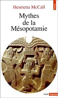 Mythes de la Mésopotamie par Henrietta McCall