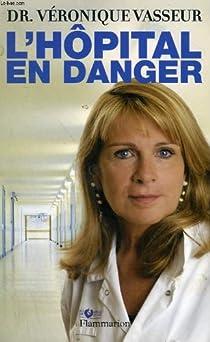 L'hôpital en danger par Vasseur