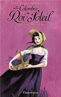 Les Colombes du Roi-Soleil, Tome 11 : Jeanne, parfumeur du Roi par Desplat-Duc