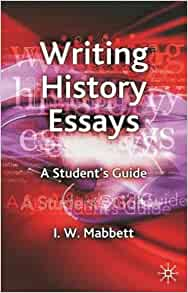 Writing history essays a student guide by i w mabbett