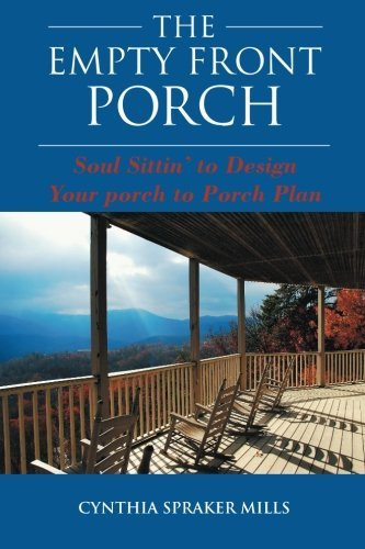 The Empty Front Porch: Soul Sittin' to Design Your porch to Porch Plan by Cynthia Spraker Mills (2015-07-16)