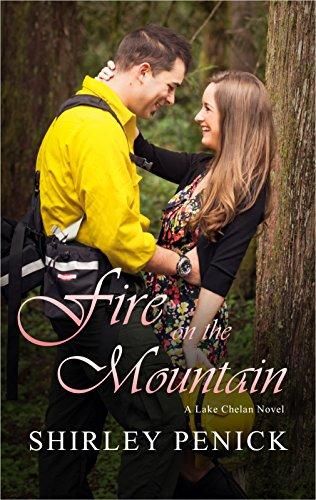 Fire on the Mountain: A Firefighter Romance (Lake Chelan Novel #4)