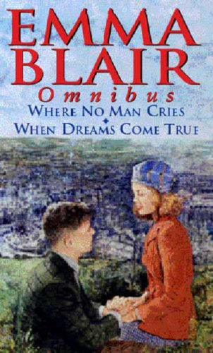 Download Where No Man Cries AND When Dreams Come True (Omnibus): AND When Dreams Come True PDF