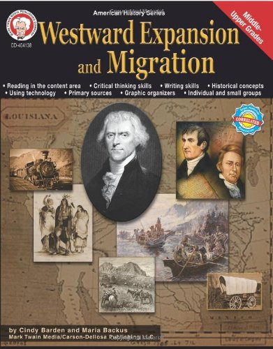 Westward Expansion and Migration, Grades 6 - 12 (American History Series)