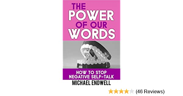 The Power Of Our Words Deliver Me From Negative Self Talk The