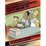 Have You Thought Of A Way To Avoid Accidents? Let's Hear It - Simpsons Accident Prevention Safety Poster