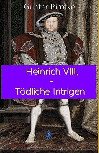 Heinrich VIII. – Tödliche Intrigen