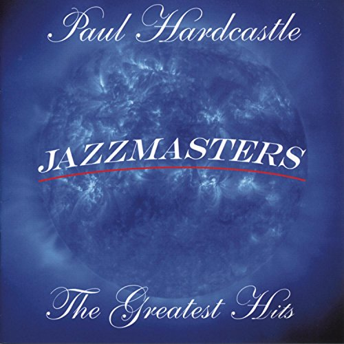 Jazzmasters: The Greatest Hits by HARDCASTLE,PAUL