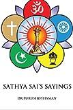 Sathya Sai's Sayings: 1001 Sayings & Teachings of