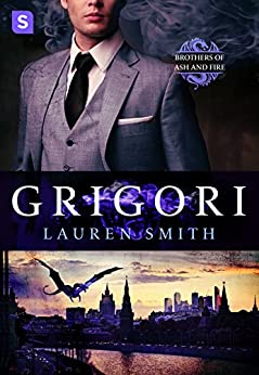 Grigori: A Royal Dragon Romance (Brothers of Ash and Fire) by [Smith, Lauren]