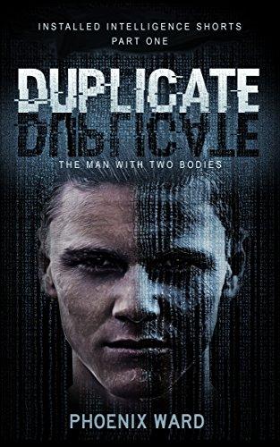 Duplicate: A Free Cyberpunk Technothriller Short Story (Installed Intelligence Shorts Book 1)
