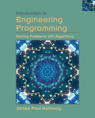 (Introduction to Engineering Programming: Solving Problems with Algorithms)