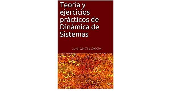 Amazon.com: Teoría y ejercicios prácticos de Dinámica de Sistemas: Formación en uso del software de modelos de simulación para optimización, planificación, ...