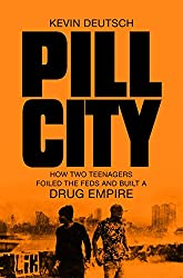 Pill City: The rise of two teenage drug lords and their hi-tech criminal empire - a shocking true story of gang warfare, murder and addiction