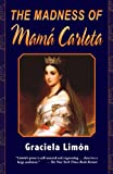 The Madness of Mama Carlota by Graciela Limon front cover