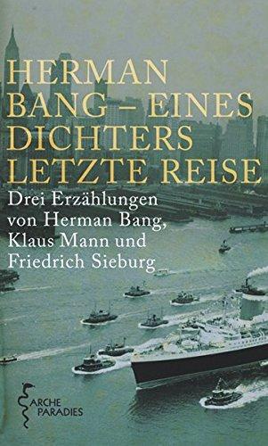 Herman Bang - Eines Dichters letzte Reise (Arche Paradies)