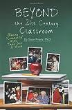 Beyond the 21st Century Classroom, Susan Frantz, 1461151961