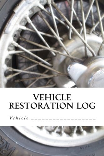 Download Vehicle Restoration Log: Wheel Cover (S M Car Journals) Text fb2 ebook