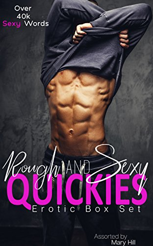 Rough and Sexy Quickies: An Erotic Box Set