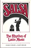 Salsa! : The Rhythm of Latin Music, Gerard, Charley and Sheller, Marty, 0941677095