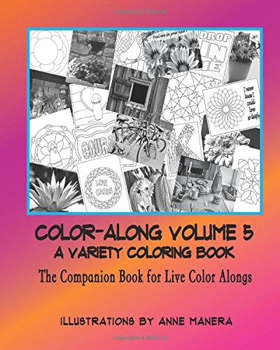 COLOR-ALONG A Variety Coloring Book Volume 5: The Companion Book for Live Color - Alongs