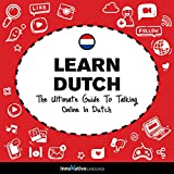 Learn Dutch: The Ultimate Guide to Talking Online in Dutch
