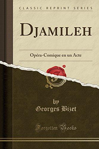 Djamileh Opéra-Comique en un Acte (Classic Reprint)  [Bizet, Georges] (Tapa Blanda)