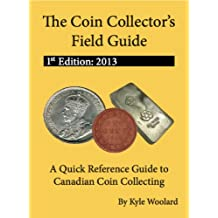 The Coin Collector's Field Guide, 1st Edition 2013