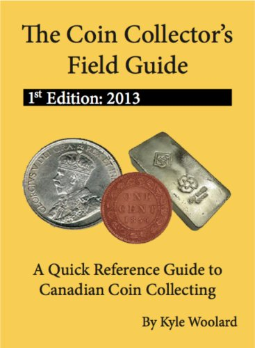 - The Coin Collector's Field Guide, 1st Edition 2013