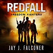 Redfall: Freedom Fighters: American Prepper Series, Book 2 | Jay J. Falconer