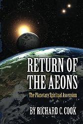 Return of the Aeons: The Planetary Spiritual Ascension
