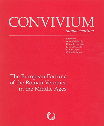 The European Fortune of the Roman Veronica in the Middle Ages (Convivium Supplementum) (English and Italian Edition)