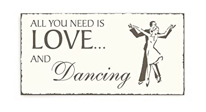 Placa decorativa, « All You Need is Love And Dancing » placa ...
