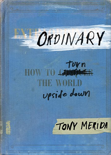 Read Online Ordinary: How to Turn the World Upside Down ebook