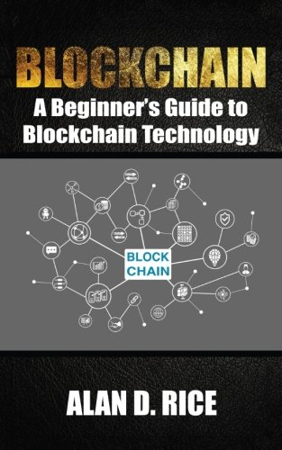 Blockchain: A Beginner's Guide to Blockchain Technology