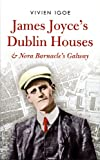 Front cover for the book James Joyce's Dublin Houses and Nora Barnacle's Galway by Vivien Igoe